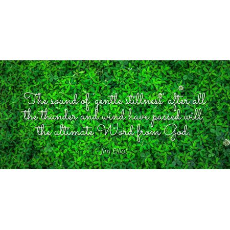 Jim Elliot Famous Quotes Laminated Poster Print 24x20 The Sound
