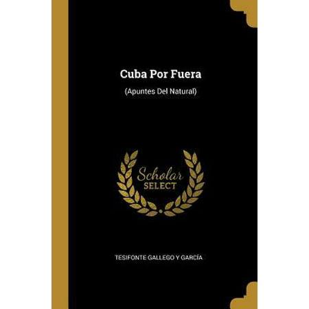 Cuba Por Fuera: (Apuntes Del Natural) Paperback
