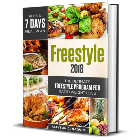 Freestyle 2018: the Ultimate Freestyle Program 2018 for Rapid Weight Loss. Plus a 7 Days Meal Plan! -