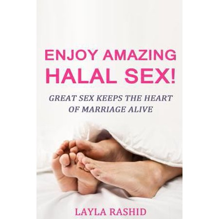 Enjoy Amazing Halal Sex   Great Sex Keeps The Heart Of Marriage Alive