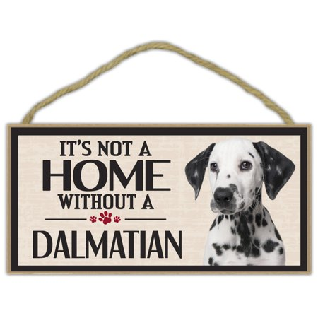 Wood Sign: It's Not A Home Without A DALMATIAN | Dogs, Gifts, Decorations - It's Halloween Sign