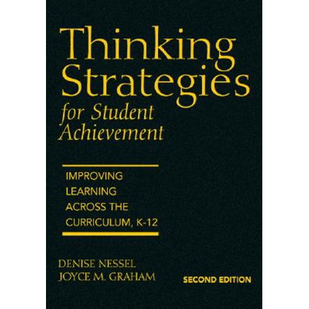 Thinking Strategies for Student Achievement : Improving Learning Across the Curriculum,
