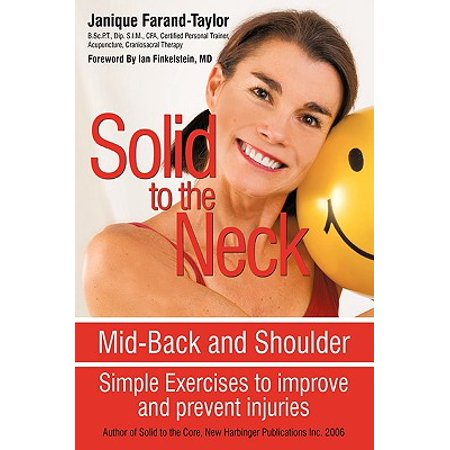 Solid to the Neck, Mid-Back and Shoulder : Simple Exercises to Improve and Prevent
