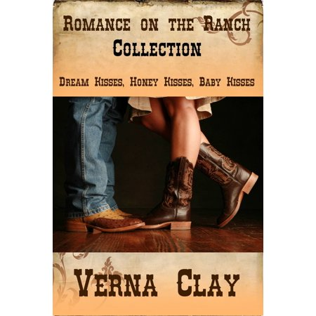Romance on the Ranch Collection (Dream Kisses, Honey Kisses, Baby Kisses) - eBook ()