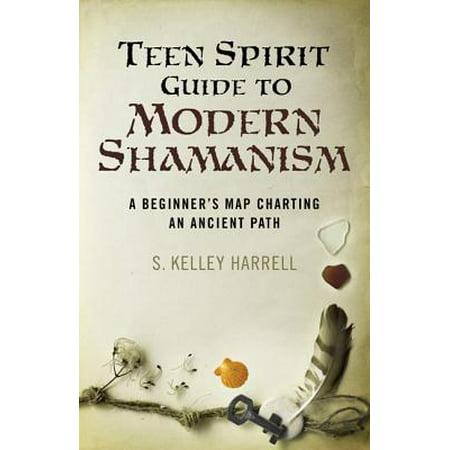 Teen Spirit Guide to Modern Shamanism - eBook