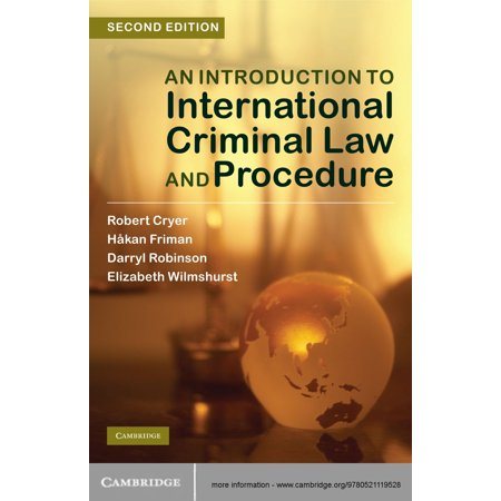 An Introduction to International Criminal Law and Procedure -