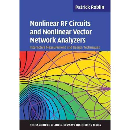 Nonlinear Rf Circuits And Nonlinear Vector Network Analyzers  Interactive Measurement And Design Techniques