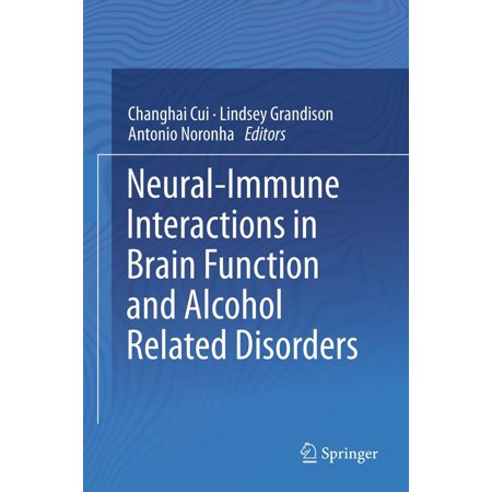 Neural-Immune Interactions in Brain Function and Alcohol Related Disorders - - Alcohol Related Costumes