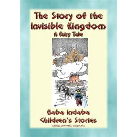 The STORY of the INVISIBLE KINGDOM - A European Fairy Tale for Children - eBook - Fairy Tale Stories For Children
