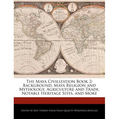 Trading Sites (The Maya Civilization Book 2: Background, Maya Religion and Mythology, Agriculture and Trade, Notable Heritage Sites, and)