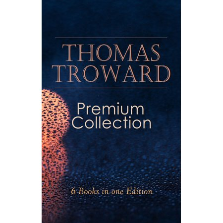 THOMAS TROWARD Premium Collection: 6 Books in one Edition - eBook