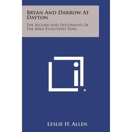 Bryan and Darrow at Dayton : The Record and Documents of the Bible Evolution Trial (Ann Darrow)