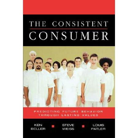 The Consistent Consumer Beller, Ken; Weiss, Steve and Patler, Louis