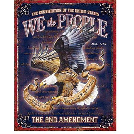 Second Amendment Right To Keep And Bear Arms - We The People The 2nd Amendment Keep And Bear Arms Tin Collectible Sign Gift