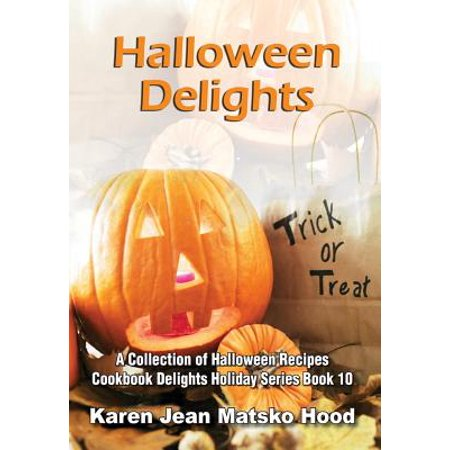 Halloween Delights Cookbook : A Collection of Halloween Recipes](Halloween Cookbooks)