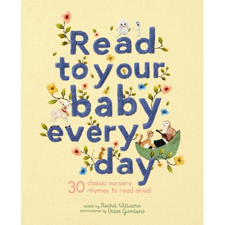 Read to Your Baby Every Day : 30 classic nursery rhymes to read aloud