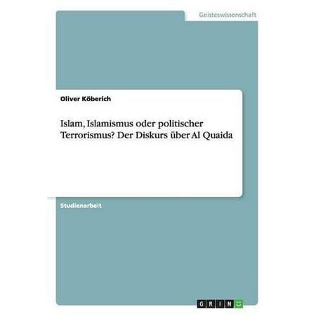 Islam, Islamismus Oder Politischer Terrorismus? Der Diskurs Uber Al Quaida - image 1 of 1