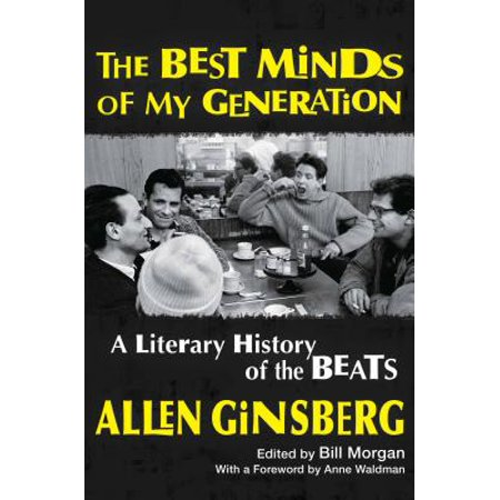 The Best Minds of My Generation : A Literary History of the