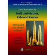 Ma und Mythos, Zahl und Zauber - Die Vermessung von Himmel und Erde - eBook