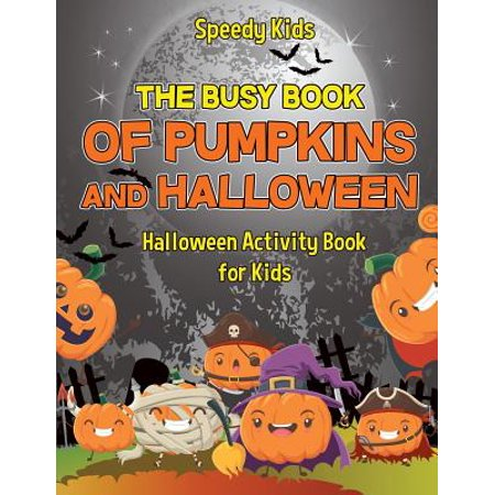 The Busy Book Of Pumpkins And Halloween (Halloween Pumpkin Songs For Kids)