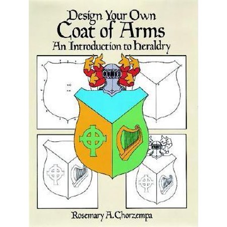 Dover Children's Activity Books: Design Your Own Coat of Arms: An Introduction to Heraldry (Paperback)