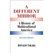 A Different Mirror: A History of Multicultural America (Revised Edition) - eBook