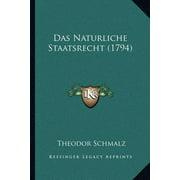 Das Naturliche Staatsrecht (1794) (Paperback)