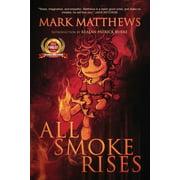 All Smoke Rises : Milk-Blood Redux