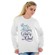 Jesus Sweat Shirt Sweatshirt For Womens Revel In The Almighty Glory Of God Christian
