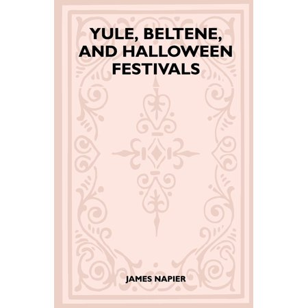 Yule, Beltane, and Halloween Festivals (Folklore History Series)