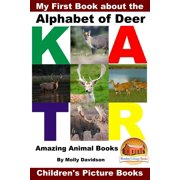 My First Book about the Alphabet of Deer: Amazing Animal Books - Children's Picture Books - eBook