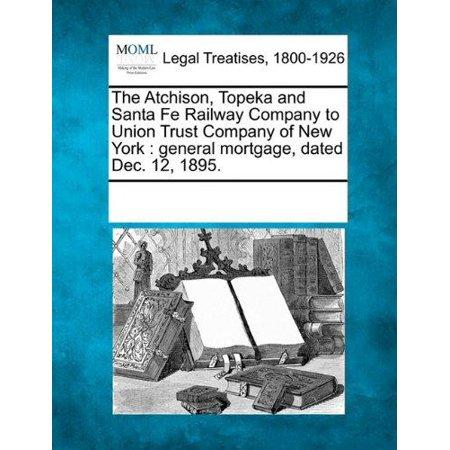 The Atchison  Topeka And Santa Fe Railway Company To Union Trust Company Of New York
