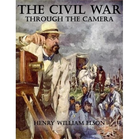 - The Civil War Through the Camera - eBook