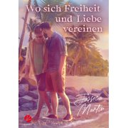 Wo sich Freiheit und Liebe vereinen - eBook