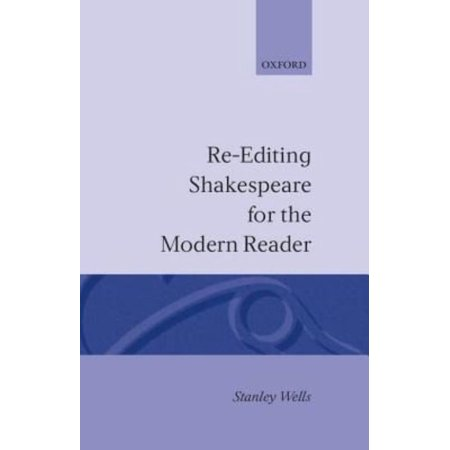 Re-Editing Shakespeare for the Modern Reader: Based on Lectures Given at the Folger Shakespeare Library, Washington, Dc