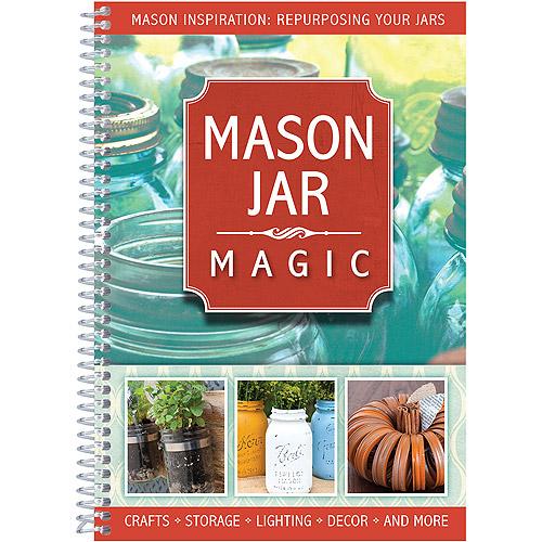 Mason Jar Magic, Crafts, Storage, Decor and More