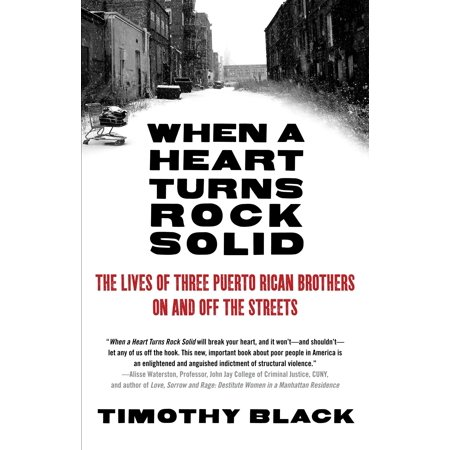 When a Heart Turns Rock Solid : The Lives of Three Puerto Rican Brothers On and Off the