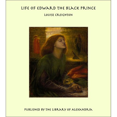 Life of Edward the Black Prince - eBook