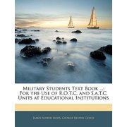 Military Students Text Book ... : For the Use of R.O.T.C. and S.A.T.C. Units at Educational Institutions