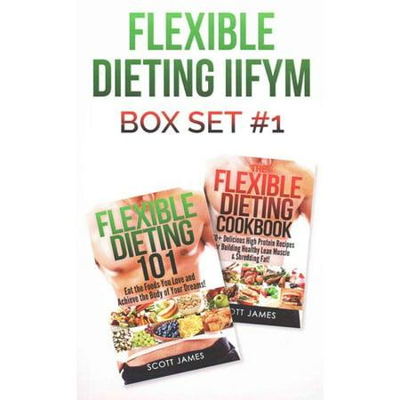 Flexible 101 et Dieting le livre de recettes flexible Dieting