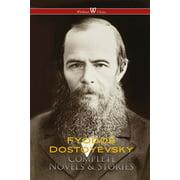 Fyodor Dostoyevsky: Complete Works - eBook