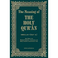 The Meaning of the Holy Qur'an English/Arabic : New Edition with Arabic Text and Revised Translation, Commentary and Newly Compiled Comprehensive Index
