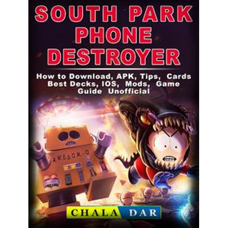 South Park Phone Destroyer How to Download, APK, Tips, Cards, Best Decks, IOS, Mods, Game Guide Unofficial -