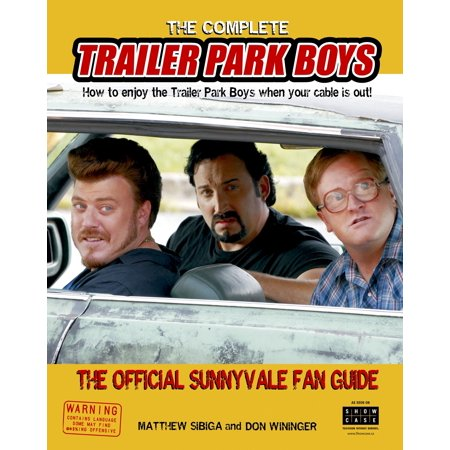 The Complete Trailer Park Boys : How to Enjoy the Trailer Park Boys When the Cable is Out - Trailer Park Costume Ideas