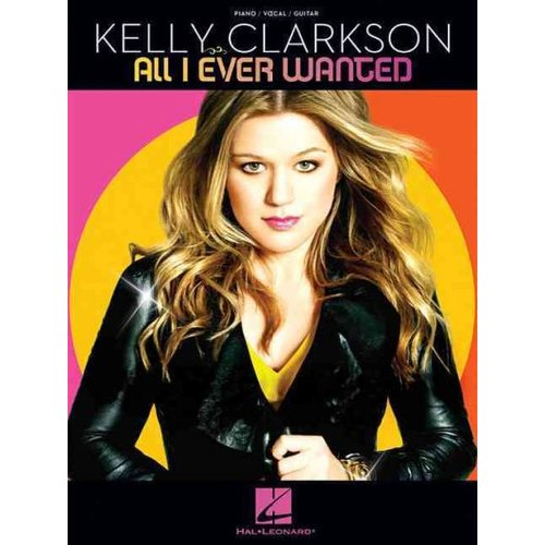 All I Ever Wanted: Kelly Clarkson
