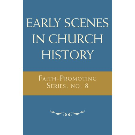 Early Scenes in Church History: Faith-Promoting Series, no. 8 - eBook