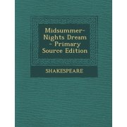 Midsummer-Nights Dream - Primary Source Edition