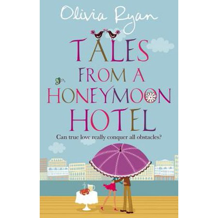 Tales From A Honeymoon Hotel: a warm and witty holiday read about life after 'I Do' - (Hotel Reading)