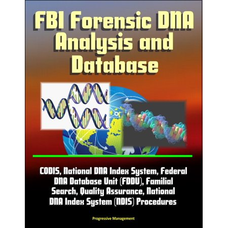 FBI Forensic DNA Analysis and Database: CODIS, National DNA Index System, Federal DNA Database Unit (FDDU), Familial Search, Quality Assurance, National DNA Index System (NDIS) Procedures - (Per Unit System In Power System Analysis)
