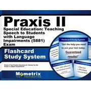 Praxis II Special Education: Teaching Speech to Students with Language Impairments (5881) Exam Flashcard Study System: Praxis II Test Practice Questions & Review for the Praxis II: Subject Assessments